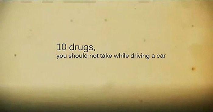 10 Drugs You Should Not Take Wwhile Driving a Car