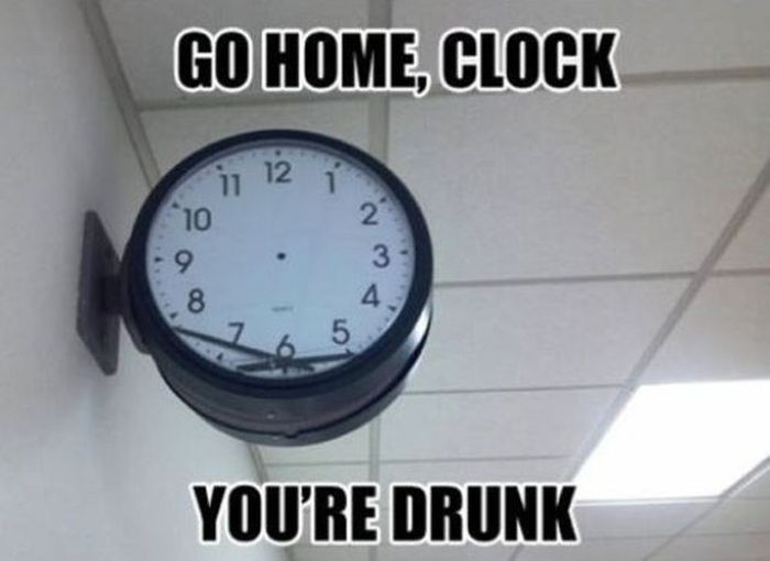Go Home, You're Drunk