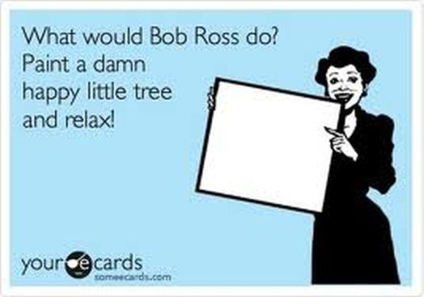Bob Ross Was A Boss