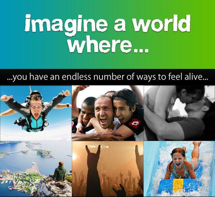 You Need To Imagine A World Where