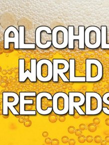 Forget Guinness World Records These Are The Alcohol World Records