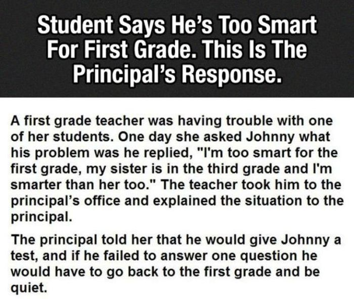 Kid Says He's Too Smart For The First Grade, The Principal's Response Is Priceless