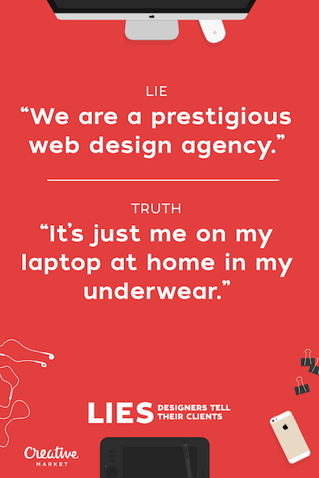 Lies All Web Designers Tell Their Clients
