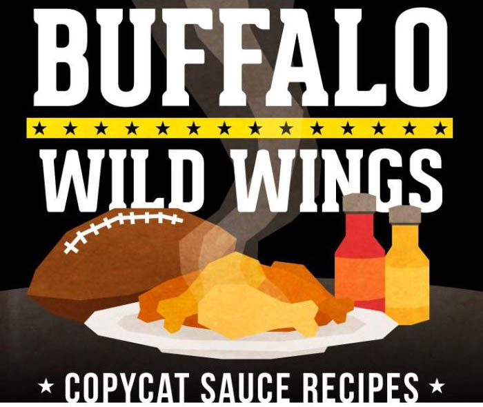 How To Make The Sauces From Buffalo Wild Wings In Your Very Own Home