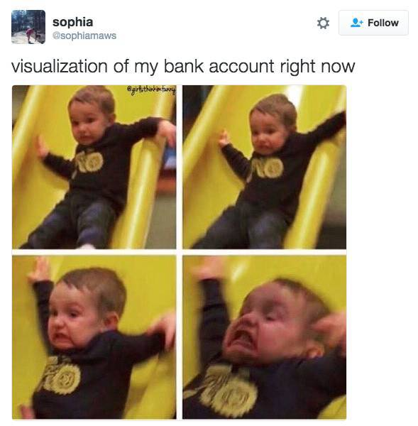 Funny Pictures That Perfectly Sum Up What It's Like To Be Broke In Your Twenties