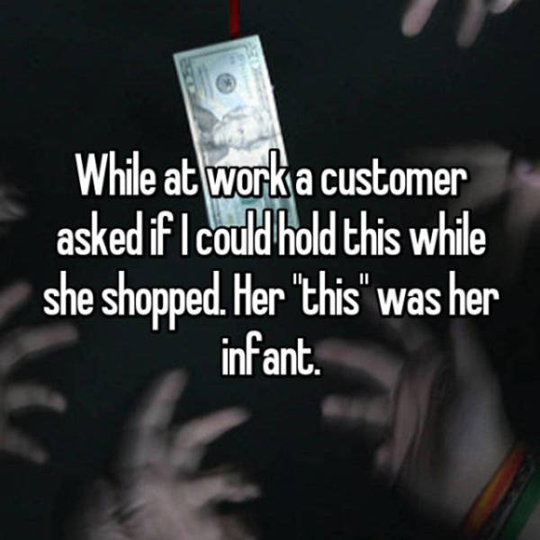 The Stupidest Questions And Complaints Employees Have Heard From Customers