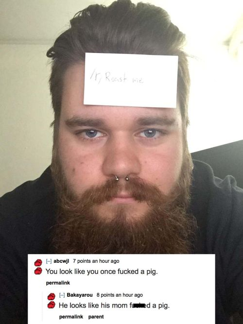Roast Me Pics From Reddit That Are Hilarious And Cruel