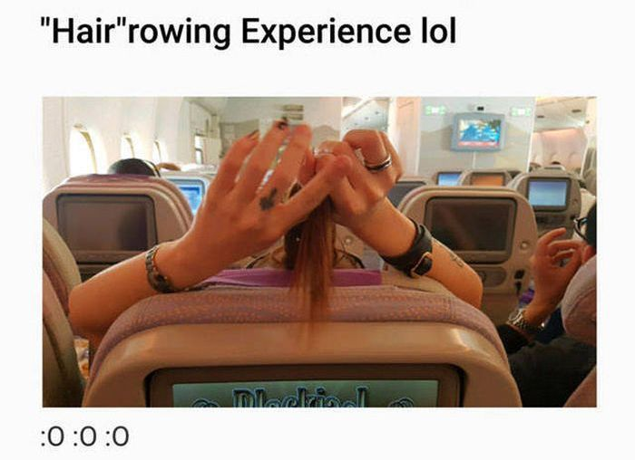 What It's Like To Sit Behind A Long Haired Passenger On An Airplane