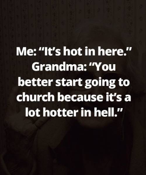 People Share Savage Things Their Grandmas Have Said To Them