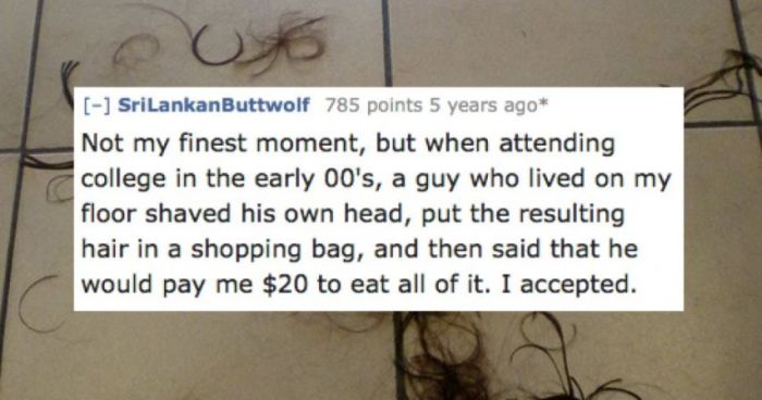 People Reveal The Most Degrading Thing They've Ever Done For Money