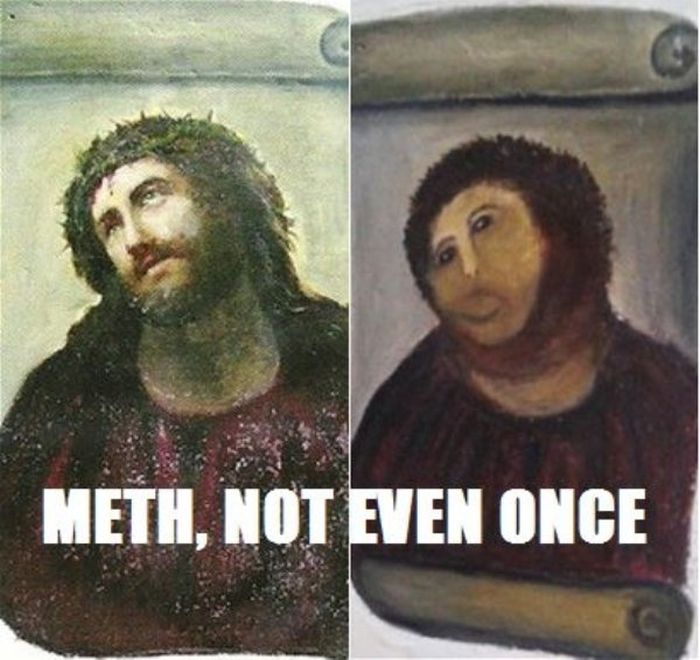 Meth: Not Even Once Meme