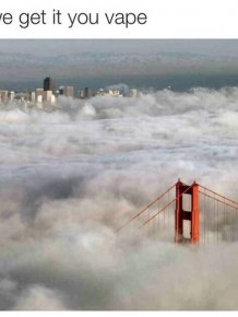 We Get It, You Vape