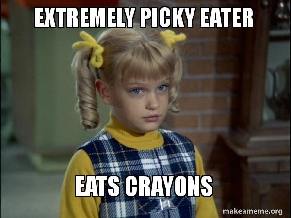 Memes About Picky Eaters