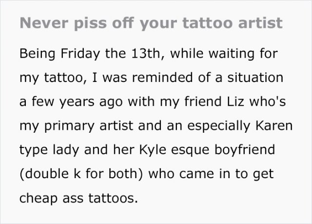 Never Anger Your Tattoo Artist