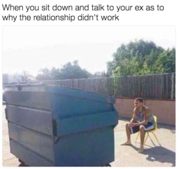 Memes About Your Ex...