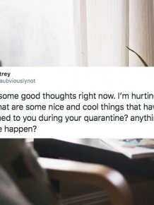 People Share Cool Things That Had Happened During Quarantine