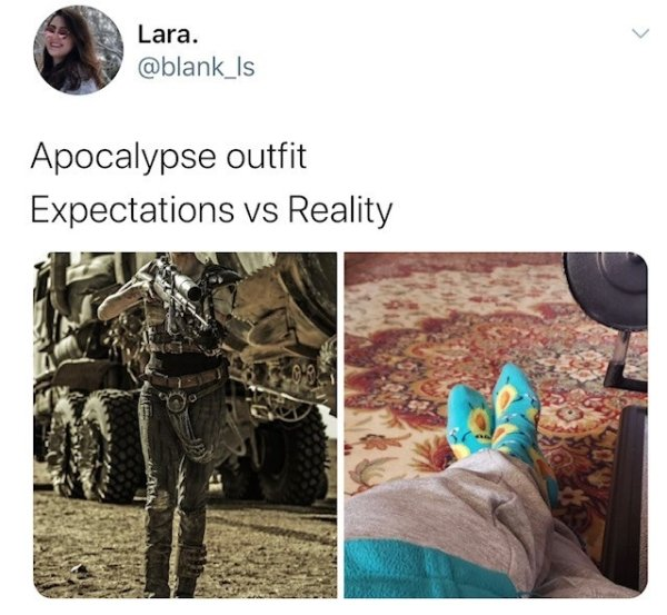 Apocalypse Outfits: Expectation Vs Reality