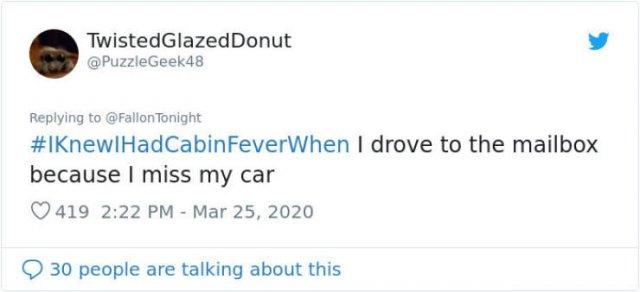 #IKnewIHadCabinFeverWhen Tweets