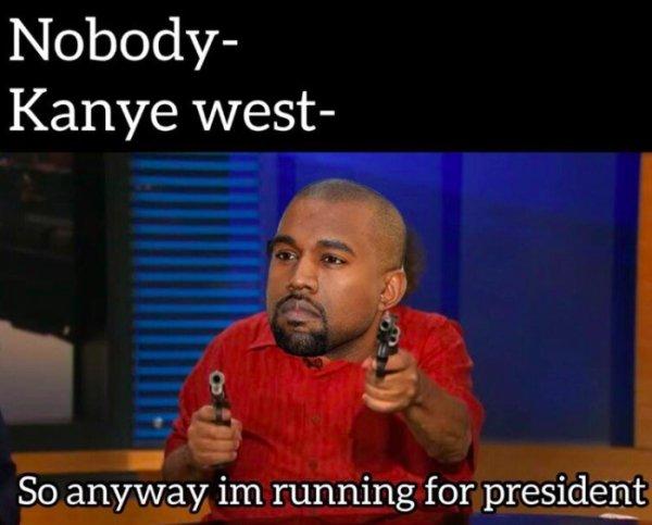 Kanye West For President Memes