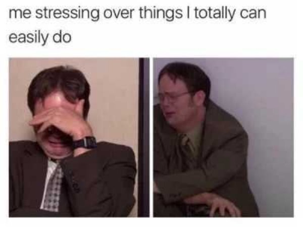Anxiety Memes, part 3