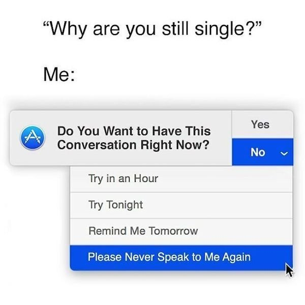 Memes For Single People, part 9